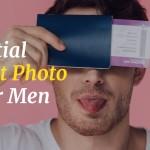 Passport Photo Tips For Men