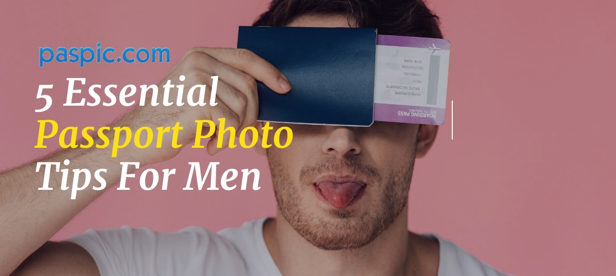 Passport Photo Tips For Men